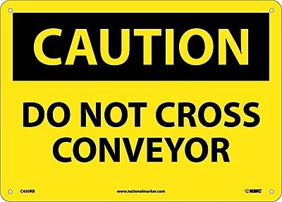 Caution, Do Not Cross Conveyor, 10X14, Rigid Plastic