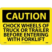 Caution, Chock Wheels Or Truck Or Trailer Before Entering With Forklift, 10X14, Rigid Plastic