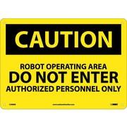 Caution, Robot Operating Area Do Not Enter, 10X14, Rigid Plastic