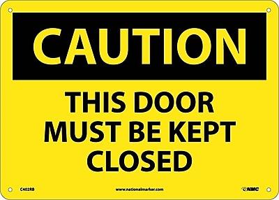 Caution, This Door Must Be Kept Closed, 10X14, Rigid Plastic