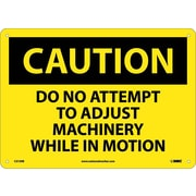 Caution, Do Not Attempt To Adjust Machinery While. . ., 10X14, Rigid Plastic