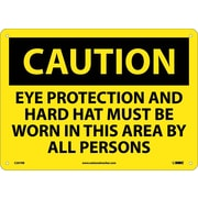 Caution, Eye Protection And Hard Hat Must Be Worn, 10X14, Rigid Plastic