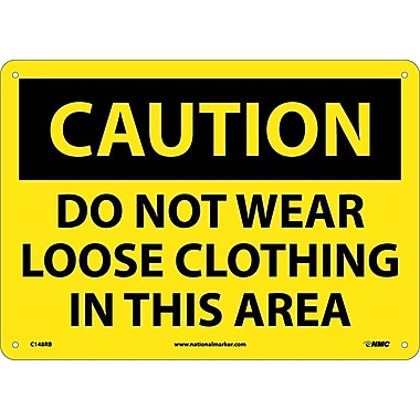 Caution, Do Not Wear Loose Clothing In This Area, 10X14, Rigid Plastic