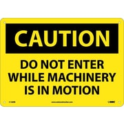 Caution, Do Not Enter While Machinery Is In Motion, 10X14, Rigid Plastic