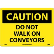 Caution, Do Not Walk On Conveyors, 10X14, Rigid Plastic