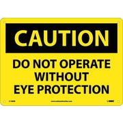 Caution, Do Not Operate Without Eye Protection, 10X14, Rigid Plastic