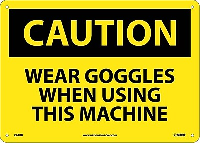 Caution, Wear Goggles When Using This Machine, 10X14, Rigid Plastic