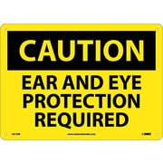 Caution, Ear And Eye Protection Required, 10X14, Rigid Plastic