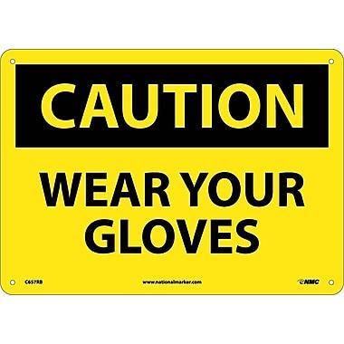 Caution, Wear Your Gloves, 10X14, Rigid Plastic