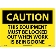 Caution, This Equipment Must Be Locked Out When Work Is Being Done, 10X14, Rigid Plastic
