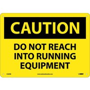 Caution, Do Not Reach Into Running Equipment, 10X14, Rigid Plastic