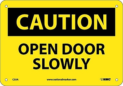 Caution, Open Door Slowly, 7X10, .040 Aluminum