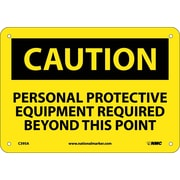 Caution, Personal Protective Equipment Required Beyond This Point, 7X10, .040 Aluminum