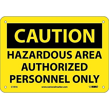 Caution, Hazardous Area Authorized Personnel Only, 7X10, .040 Aluminum