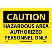 Caution, Hazardous Area Authorized Personnel Only, 7X10, .040 Aluminum