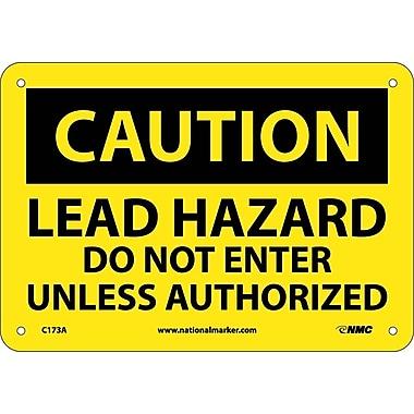Caution, Lead Hazard Do Not Enter Unless Authorized, 7X10, .040 Aluminum