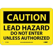Caution, Lead Hazard Do Not Enter  Unless Authorized, 7X10, .040 Aluminum