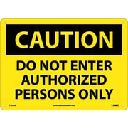 Caution, Do Not Enter Authorized Persons Only, 10X14, .040 Aluminum