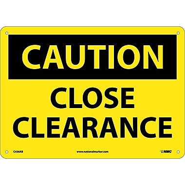 Caution, Close Clearance, 10X14, .040 Aluminum