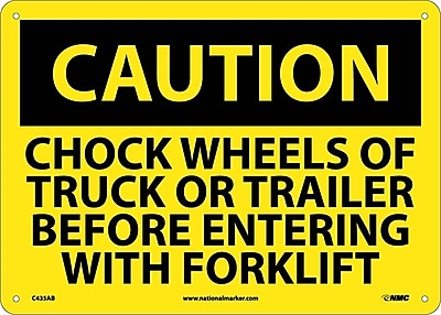 Caution, Chock Wheels Of Truck Or Trailer Before Entering With Forklift, 10X14, .040 Aluminum