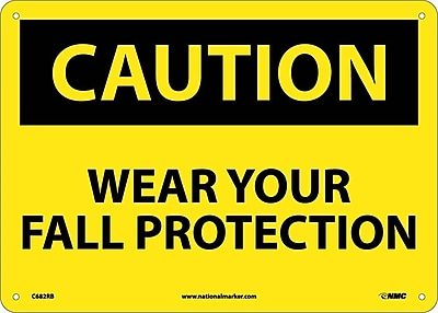 Caution, Wear Your Fall Protection, 10X14, Rigid Plastic