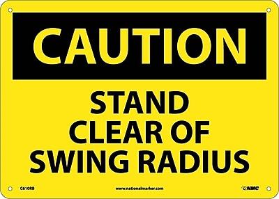 Caution, Stand Clear Of Swing Radius, 10X14, Rigid Plastic