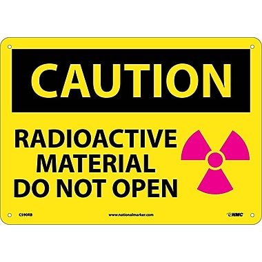Caution, Radioactive Material Do Not Open, Graphic, 10X14, Rigid Plastic