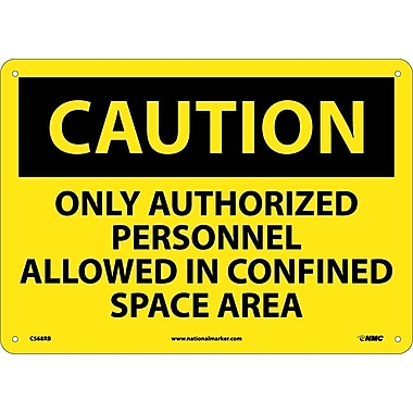 Caution, Only Authorized Personnel Allowed In Confined Space Area, 10
