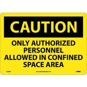 Caution, Only Authorized Personnel Allowed In Confined Space Area, 10X14, Rigid Plastic