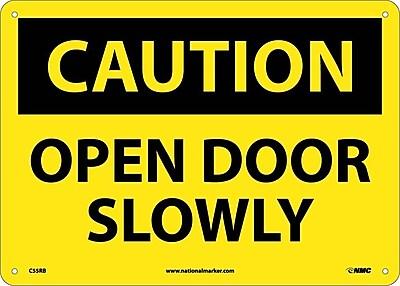 Caution, Open Door Slowly, 10X14, Rigid Plastic