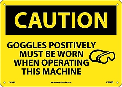 Caution, Goggles Positively Must Be Worn When Operating This Machine, Graphic, 10X14, Rigid Plastic