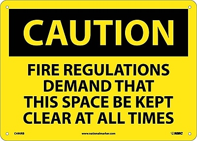 Caution, Fire Regulations Demand That This Space Be Kept Clear At All Times, 10X14, Rigid Plastic