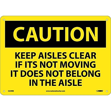 Caution, Keep Aisles Clear If Its Not Moving It Does Not Belong In The Aisle, 10X14, Rigid Plastic