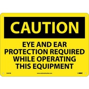 Caution, Eye And Ear Protection Required While Operating This Equipment, 10X14, Rigid Plastic
