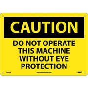 Caution, Do Not Operate This Machine Without Eye Protection, 10X14, .040 Aluminum