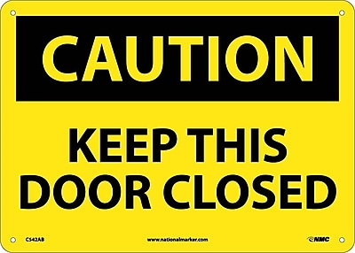 Caution, Keep This Door Closed, 10X14, .040 Aluminum