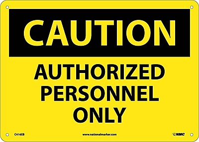Caution, Authorized Personnel Only, 10X14, .095 Fiberglass