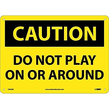 Caution, Do Not Play On Or Around, 10X14, .040 Aluminum
