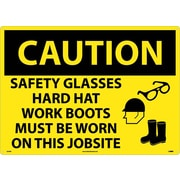 Caution, Safety Glasses Hard Hat Work Boots Must Be Worn On This Jobsite, Graphic, 20X28, Rigid Plastic