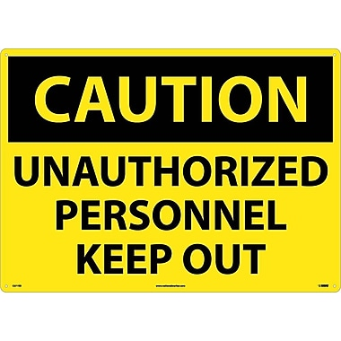 Caution, Unauthorized Personnel Keep Out, 20X28, Rigid Plastic