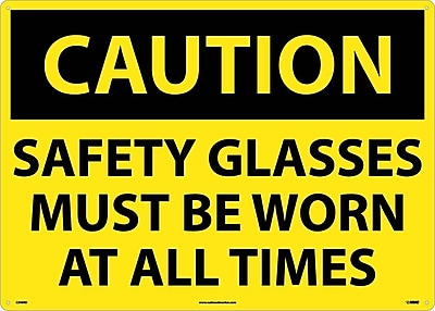 Caution, Safety Glasses Must Be Worn At All Times, 20X28, Rigid Plastic