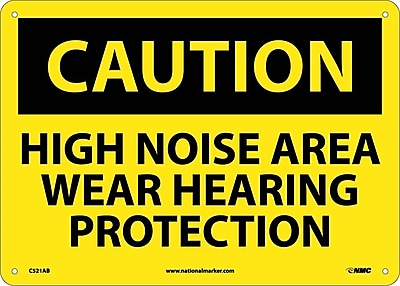 Caution, High Noise Area Wear Hearing Protection, 10X14, .040 Aluminum