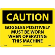 Caution, Goggles Positively Must Be Worn When Operating This Machine, 10X14, .040 Aluminum