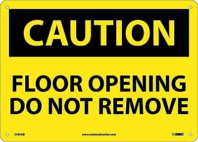 Caution, Floor Opening Do Not Remove, 10X14, .040 Aluminum