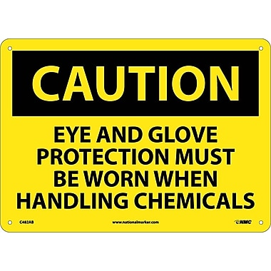 Caution, Eye And Glove Protection Must Be Worn When Handling Chemicals, 10X14, .040 Aluminum