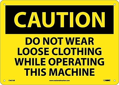 Caution, Do Not Wear Loose Clothing While Operating This Machine, 10X14, .040 Aluminum