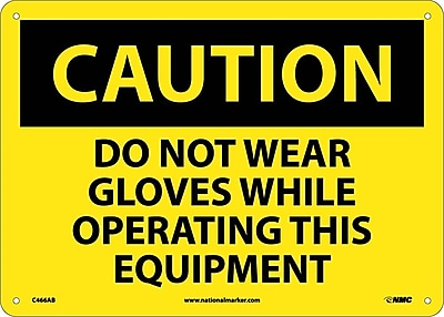 Caution, Do Not Wear Gloves While Operating This Equipment, 10X14, .040 Aluminum