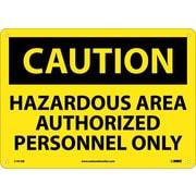 Caution, Hazardous Area Authorized Personnel Only, 10X14, .040 Aluminum