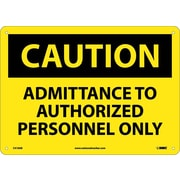 Caution, Admittance To Authorized Personnel Only, 10X14, .040 Aluminum