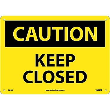 Caution, Keep Closed, 10X14, .040 Aluminum